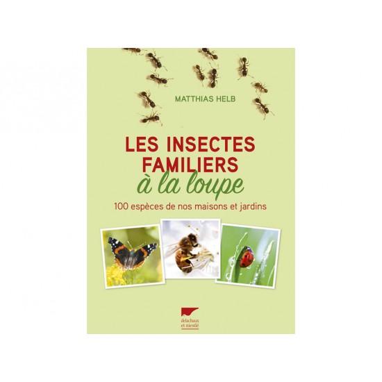 Les insectes familiers à la...